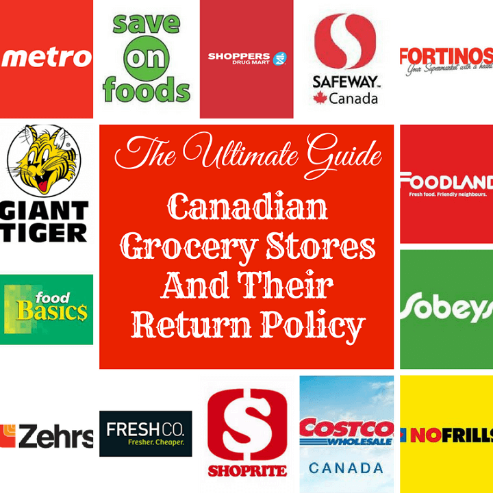 The Ultimate Guide To Canadian Grocery Stores Return Policy