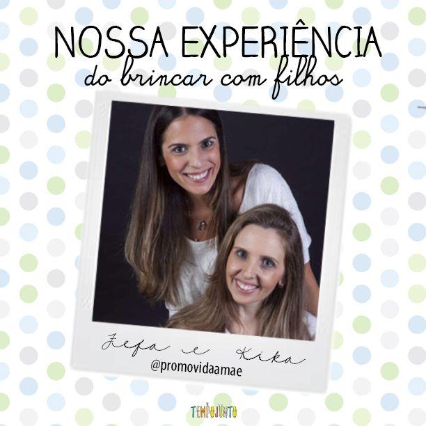 Fefa e Kika do perfil @promovidaamae do Instagram contam um pouco da sua experiência de brincar com os filhos e dão dicas sobre abrir um espaço na agenda