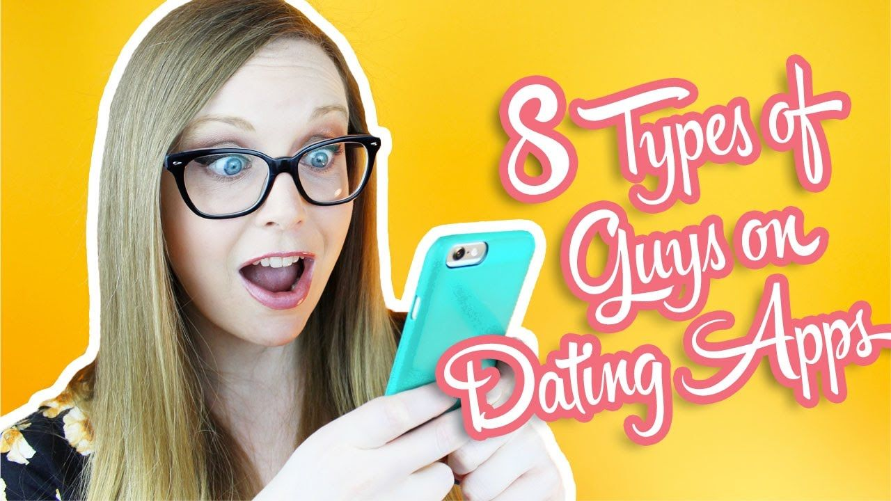 8 Types Of Guys On Dating Apps parejeda Dating apps