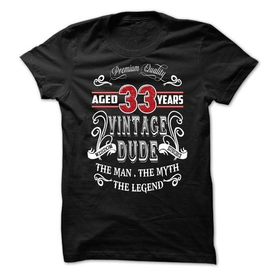 AGED 33 YEARS VINTAGE DUDE - #shirt design #geek hoodie. OBTAIN => https://www.sunfrog.com/Birth-Years/AGED-33-YEARS-VINTAGE-DUDE.html?68278