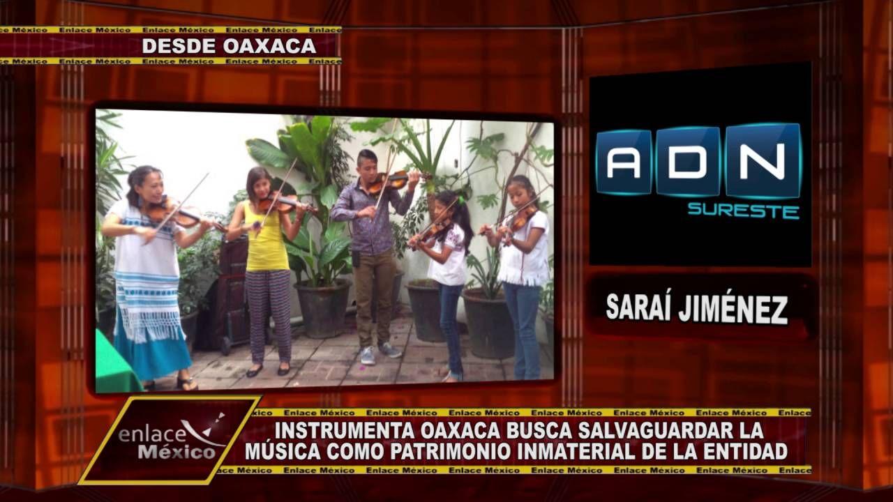 BUSCAN HACER LA MÚSICA OAXAQUEÑA PATRIMONIO INMATERIAL DE ESA ENTIDAD