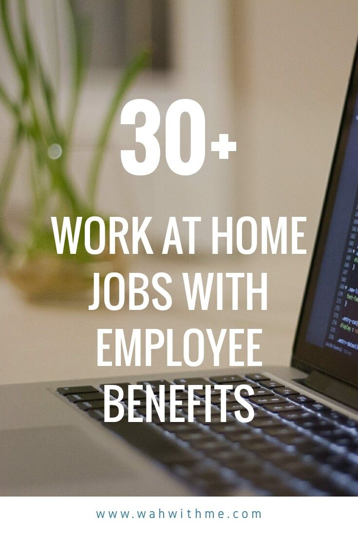 Remote Jobs With Employee Benefits Huge List Of Companies With