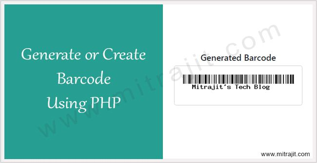 How To Generate Barcode Using Php Mitrajit S Tech Blog Create Barcode Web Technology Barcode Generator