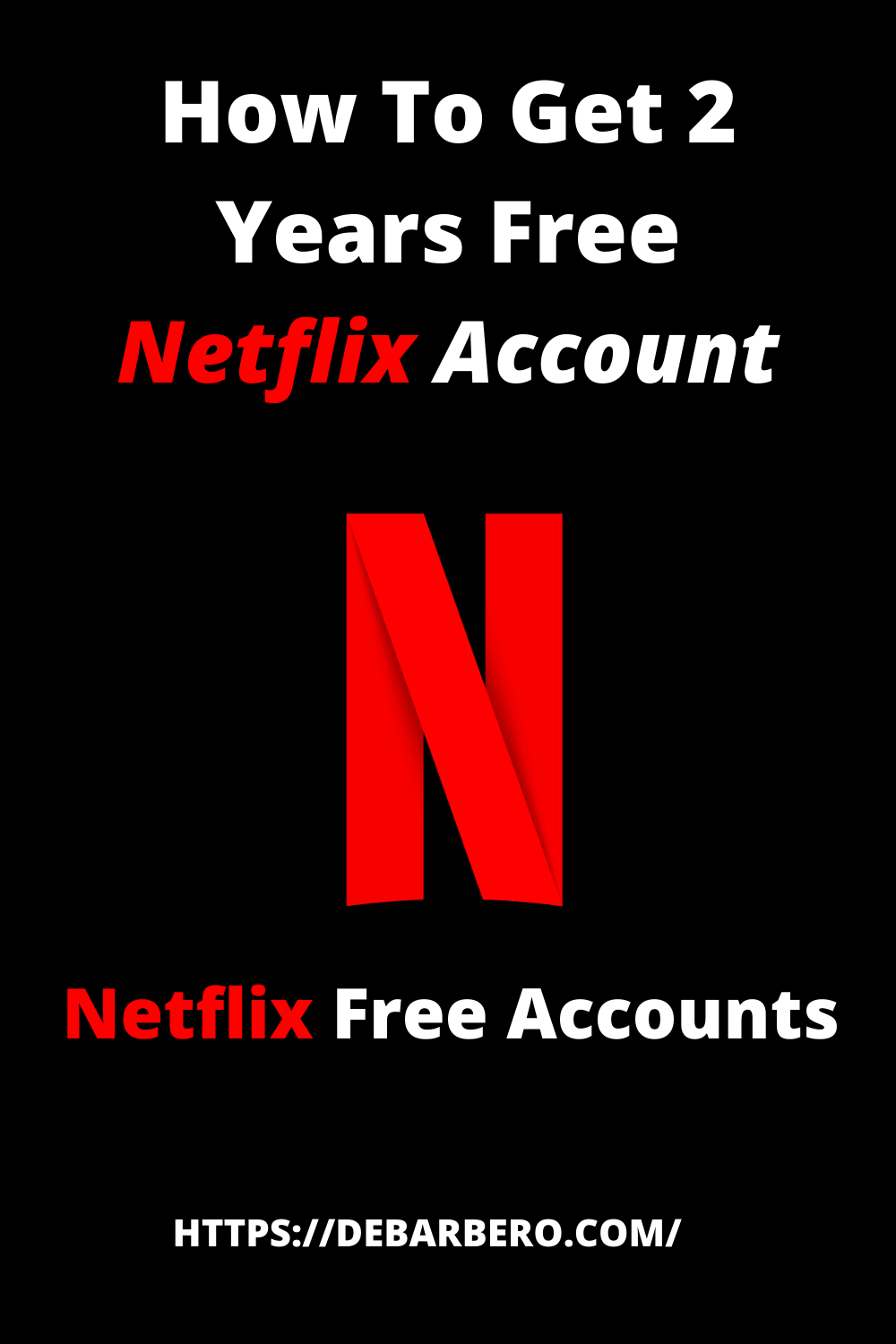 How To Get 2 Years Free Netflix Account