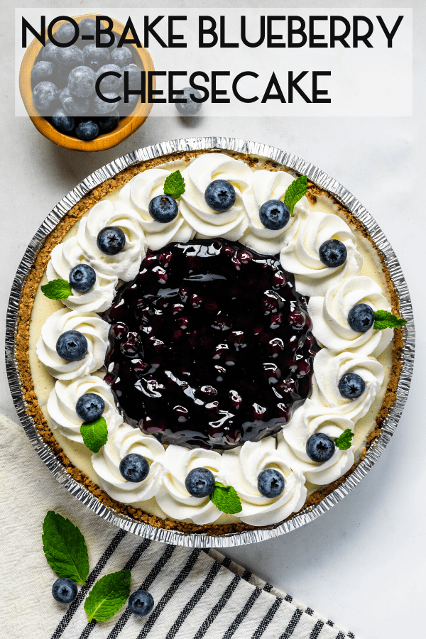 No Bake Blueberry Cheesecake Recipe In 2020 No Bake Blueberry Cheesecake Blueberry Cheesecake Blueberry Cheesecake Pie
