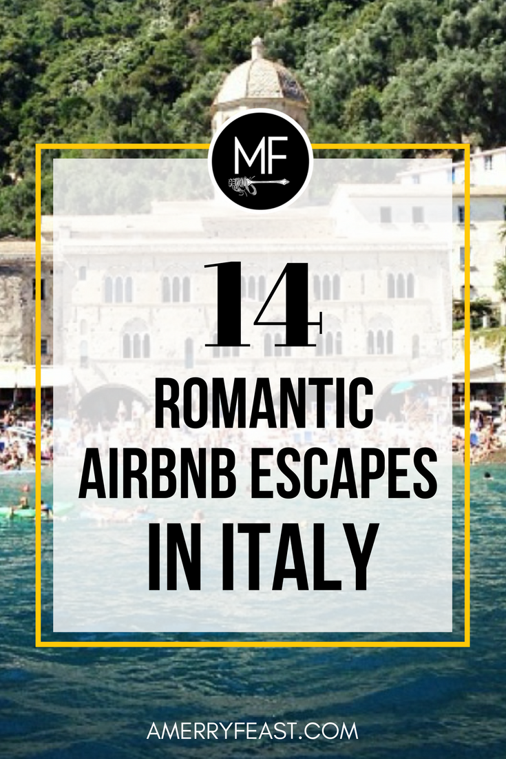 14 romantic escapes in italy with airbnb   smitten italy   italy