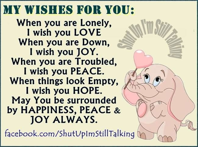 Timeline Photos Shut Up I M Still Talking Joy Quotes My Wish For You Inspirational Words