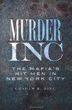 Murder Inc: The Mafia's Hitmen In New York