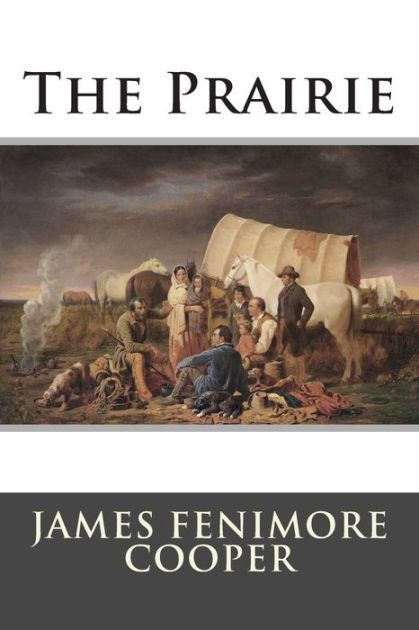 The Prairie by James Fenimore Cooper.   Book 3 in pentalogy. 1827