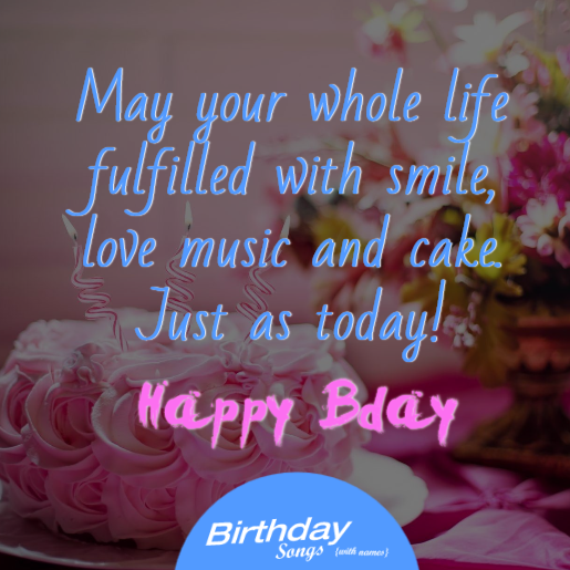 May Your Whole Life Fulfilled With Smile, Love Music And