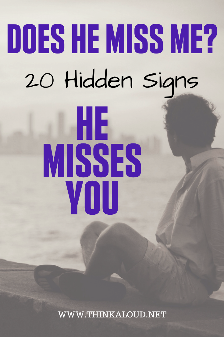 Does He Miss Me? 20 Hidden Signs He Misses You | Does he