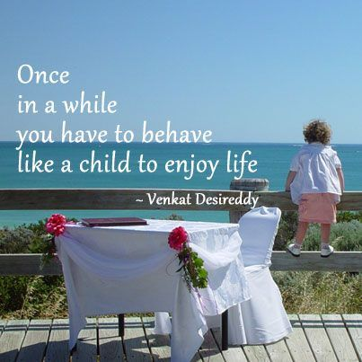 Behave Like A Child Words Of Wit And Wisdom Pinterest Quotes