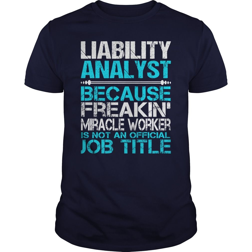 (Tshirt Choice) Awesome Tee For Liability Analyst [Tshirt Facebook] Hoodies Tee Shirts