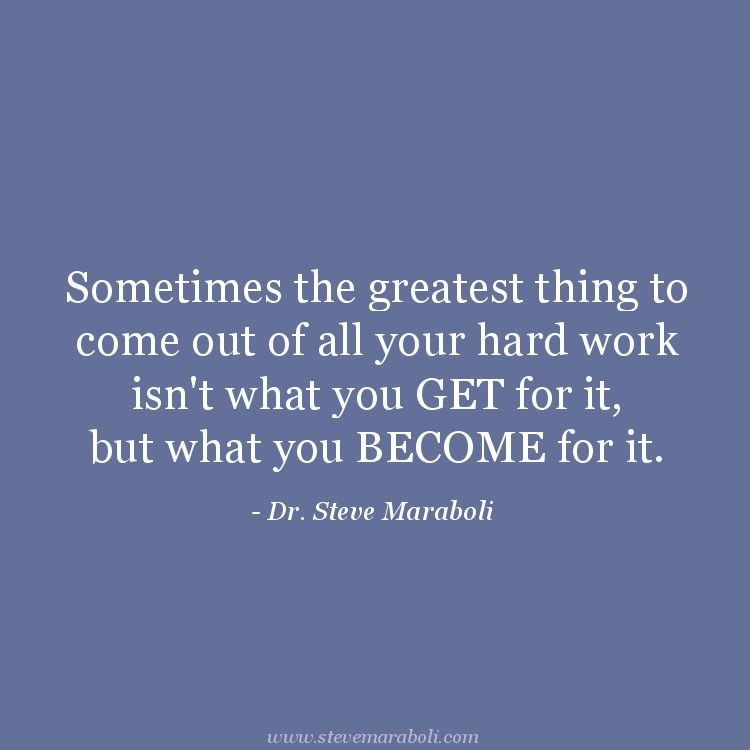 """Thesis Quotes Hard Work: """"Sometimes The Greatest Thing To Come Out Of All Your Hard"""