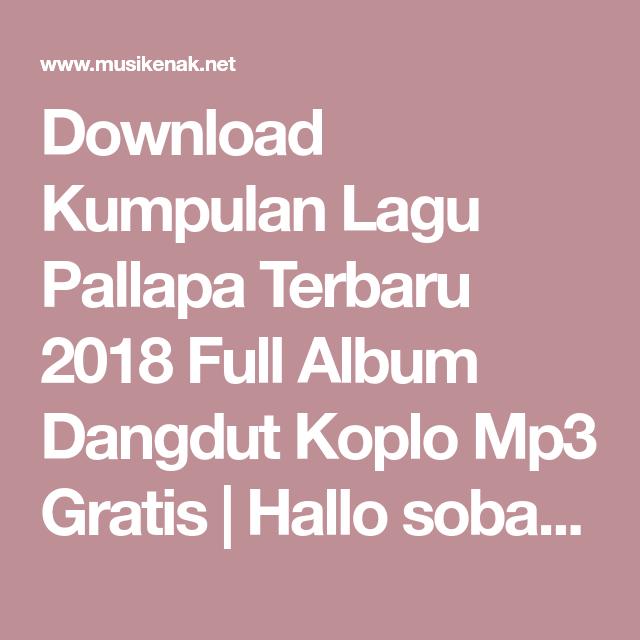 Download Kumpulan Lagu Pallapa Terbaru 2018 Full Album Dangdut Koplo