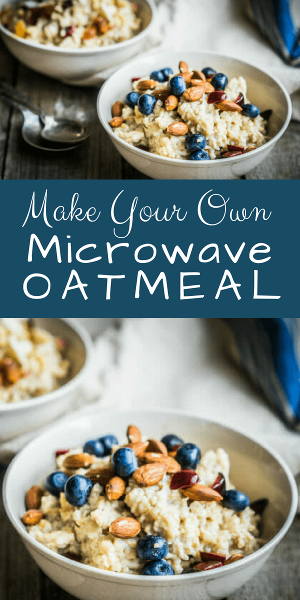 Make Your Own Microwave Oatmeal Recipe Microwave
