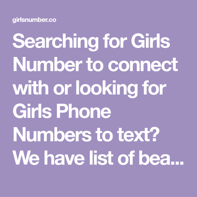 Searching for Girls Number to connect with or looking for