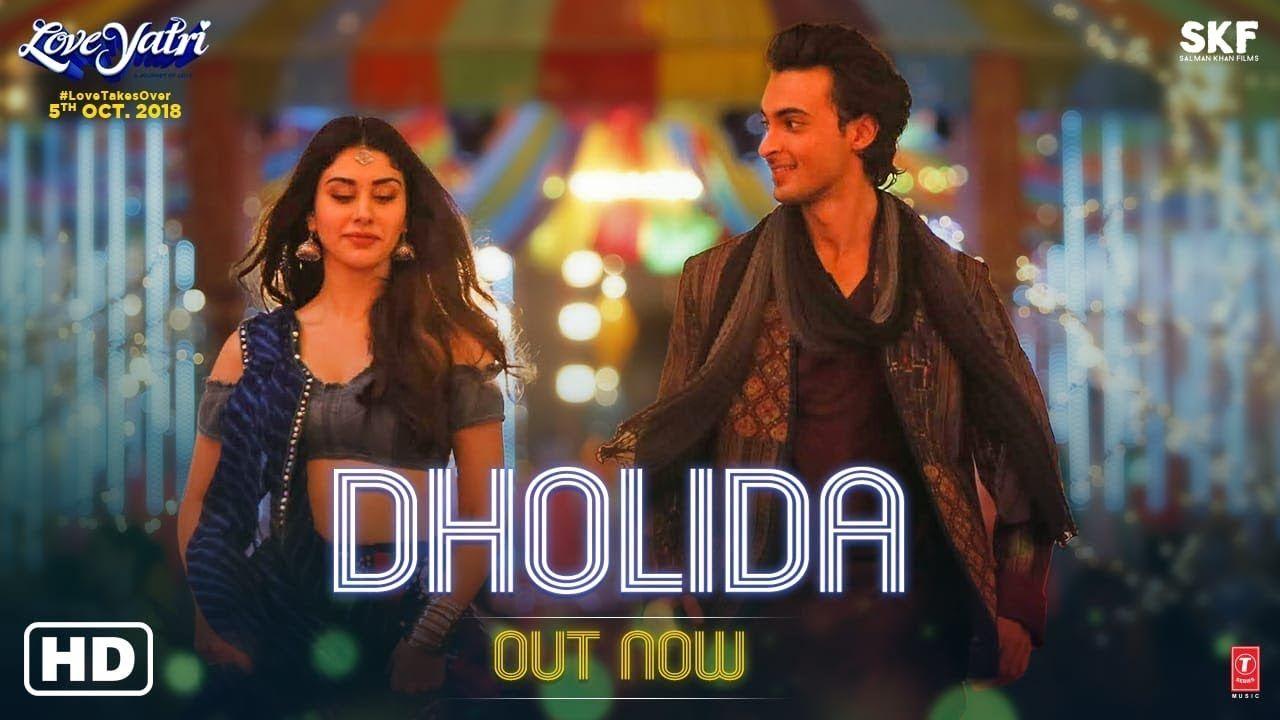 Dholida Video Loveyatri Aayush Sharma Warina H Neha Kakkar Udit Bollywood Songs Songs Mp3 Song Download