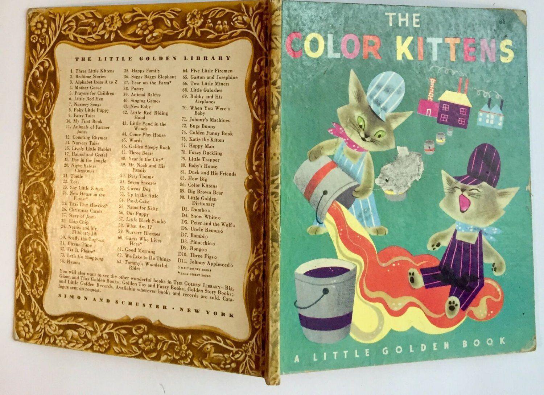 The Color Kittens 1949 A Letter 1st Ed Little Golden Book 86 In 2020 Little Golden Books Books Margaret Wise Brown