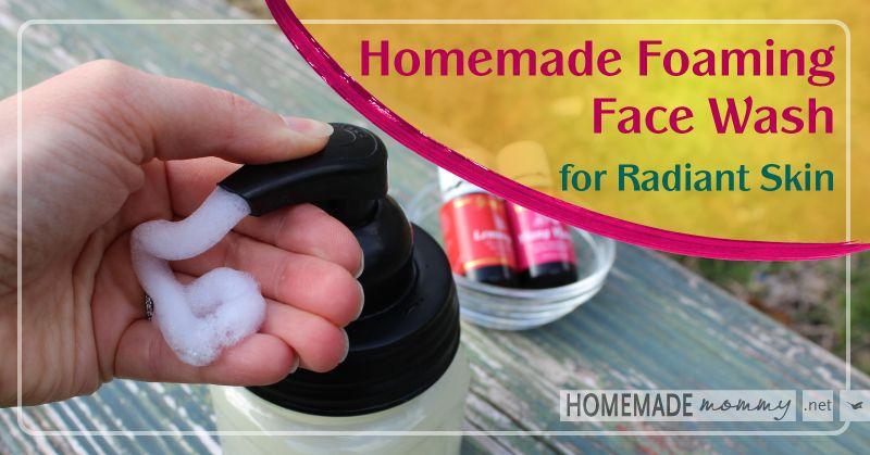 Homemade Foaming Face Wash for Radiant Skin | www.homemademommy.net