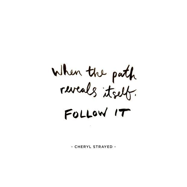 When The Path Reveals Itself, Follow It. Words QuotesJump QuotesWise ...