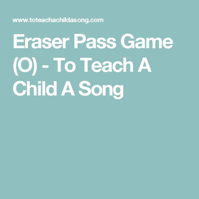 Eraser Pass Game (O) - To Teach A Child A Song