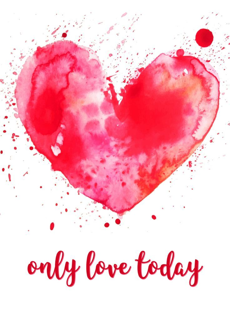 This Only Love Today Free Printable Is A Great Reminder Of Where Our Heart Should Be Everyday Love Ma Only Love Today Today Quotes Inspiration Free Printables