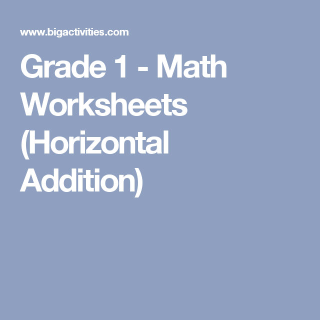 Grade 1 - Math Worksheets (Horizontal Addition) | Kumon | Pinterest ...