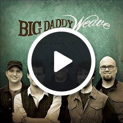Lyrics To The Only Name Yours Will Be By Big Daddy Weave