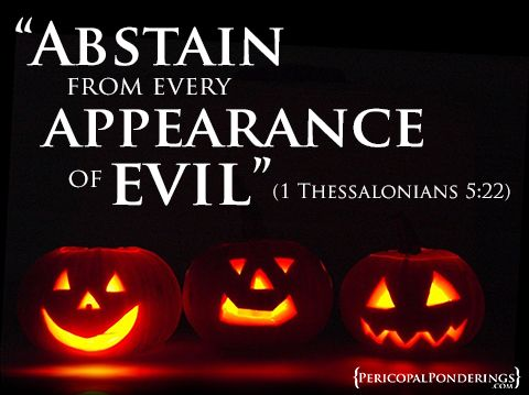 "Some conclude, because of the KJV translation of ""abstain from all appearance of evil,"" that Paul isn't only condemning that which is evil, but also condemning anything that simply appears to be evil."