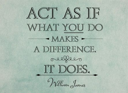 You Make a Difference. :) We all make a difference just make sure yours is a good one!