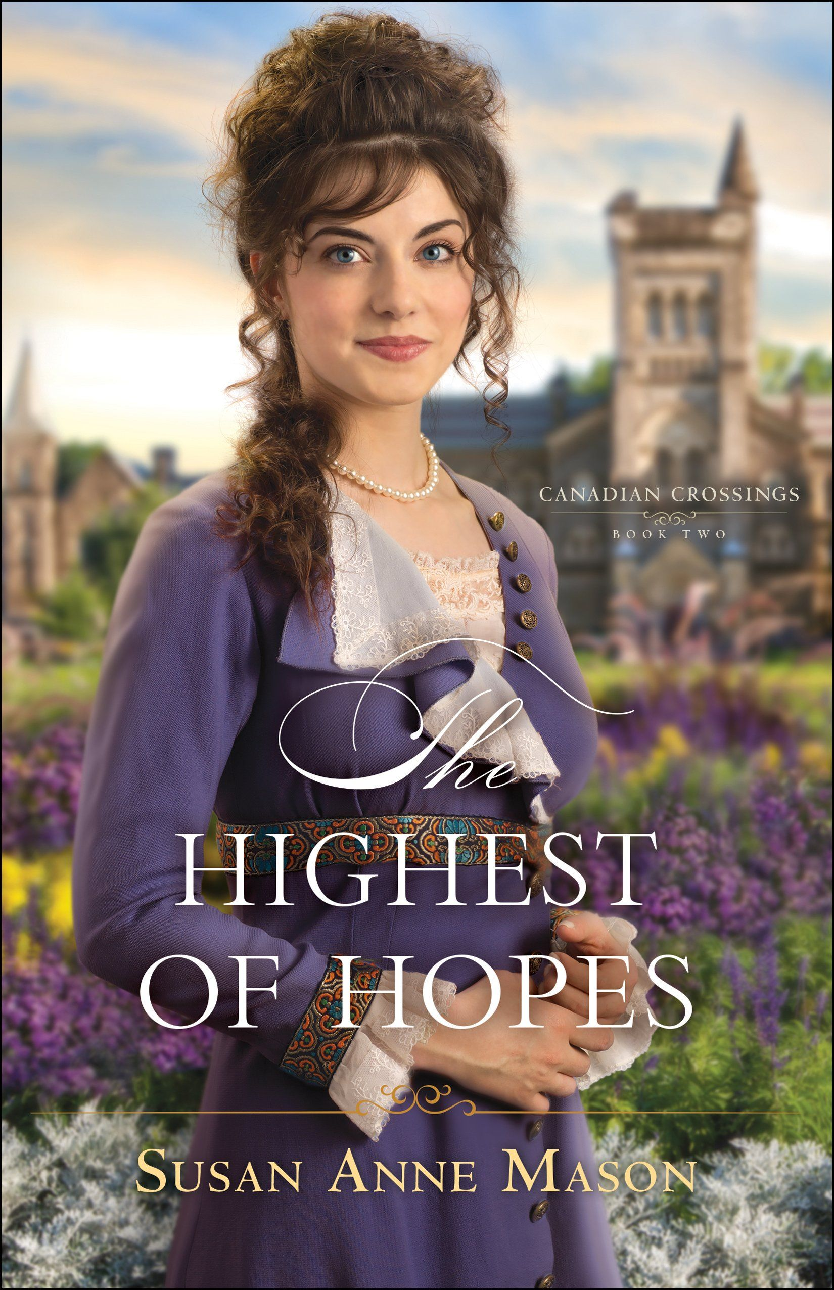 The Highest of Hopes by Susan Anne Mason: a Review ...