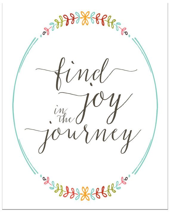 Find Joy In The Journey 11x14 Print Mounted Pretty Words Quotes
