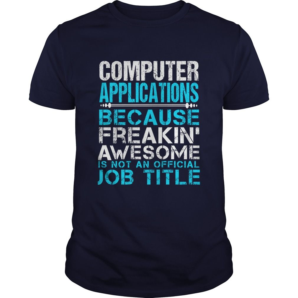 COMPUTER APPLICATIONS T-Shirts, Hoodies. Check Price ==> https://www.sunfrog.com/LifeStyle/COMPUTER-APPLICATIONS-111175698-Navy-Blue-Guys.html?id=41382