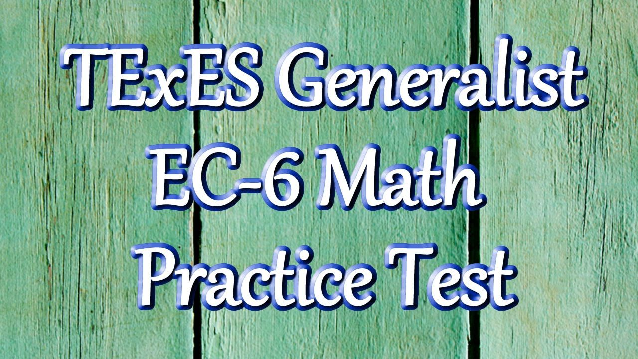 Free TExES Core Subjects EC-6 (291) Math Practice Test | teach ...