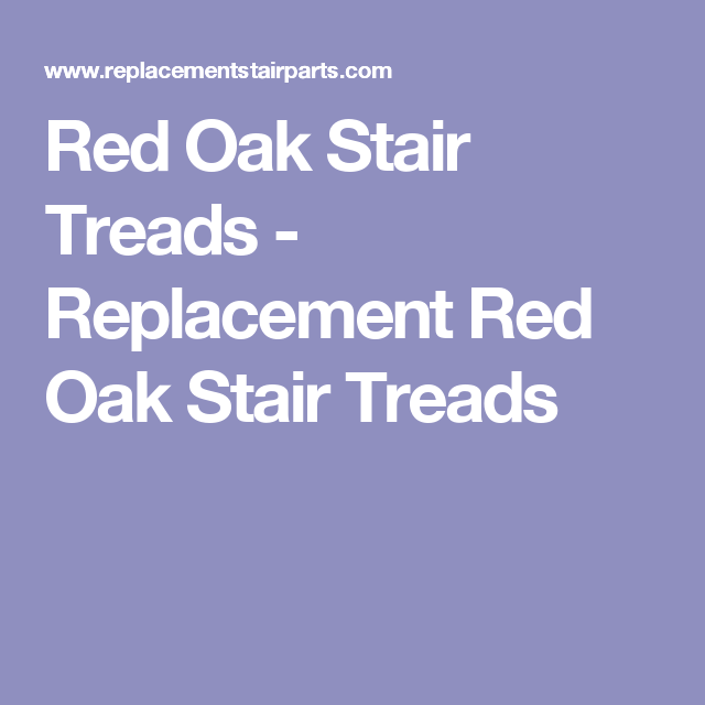 Best Red Oak Stair Treads Replacement Red Oak Stair Treads 640 x 480