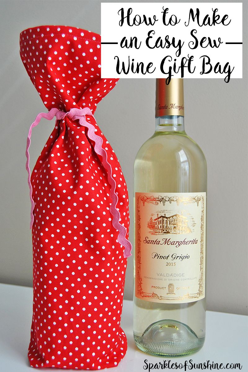 How To Make An Easy Sew Wine Gift Bag Sparkles Of Sunshine Wine Bottle Gift Bag Wine Gift Bag Wine Bag Pattern