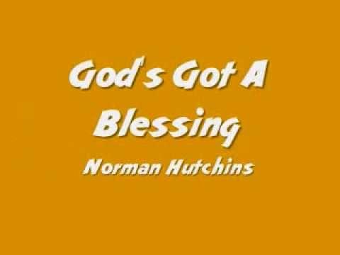 gods got a blessing norman hutchins