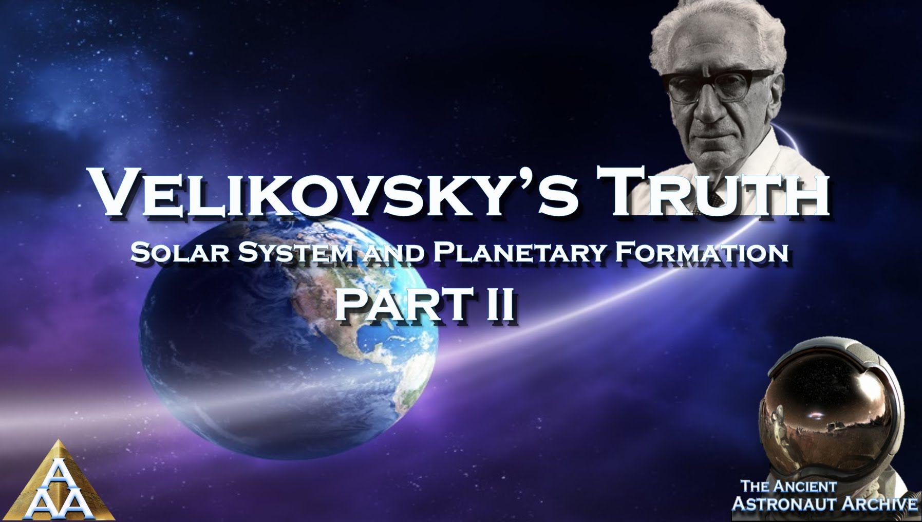 Velikovsky's Truth Solar System and Formation
