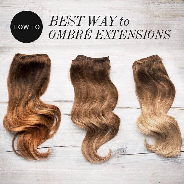 What\'s the best way to ombre hair extensions? All is revealed over ...