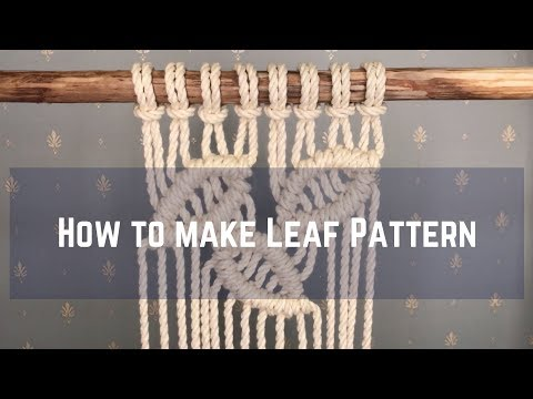 Macrame tutorial: How to make leaf pattern