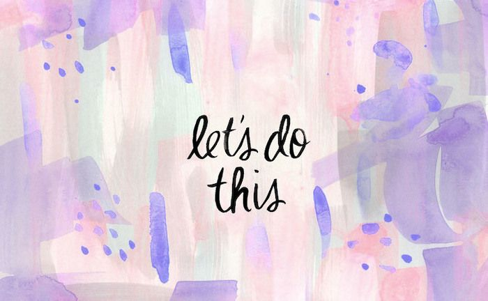 Let S Do This Cool Backgrounds For Girls Watercolour Purple Pink Green Backgroun In 2020 Computer Wallpaper Desktop Wallpapers Laptop Wallpaper Quotes Laptop Wallpaper