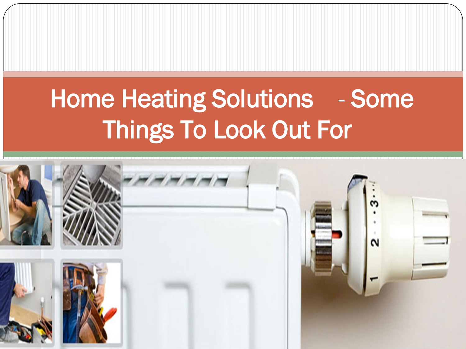 Home Heating Solutions Some Things To Look Out For Pptx Central Heating Hvac Maintenance Geothermal Heat Pumps
