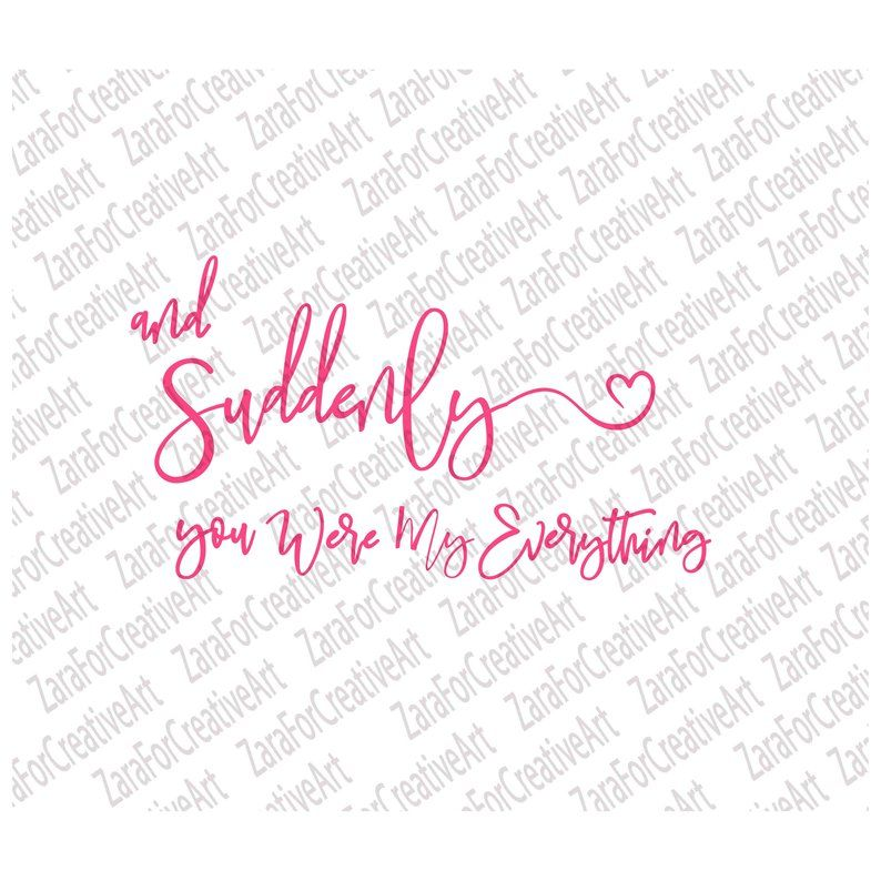 Download Suddenly You Were My Everything Wedding svg Romantic svg ...
