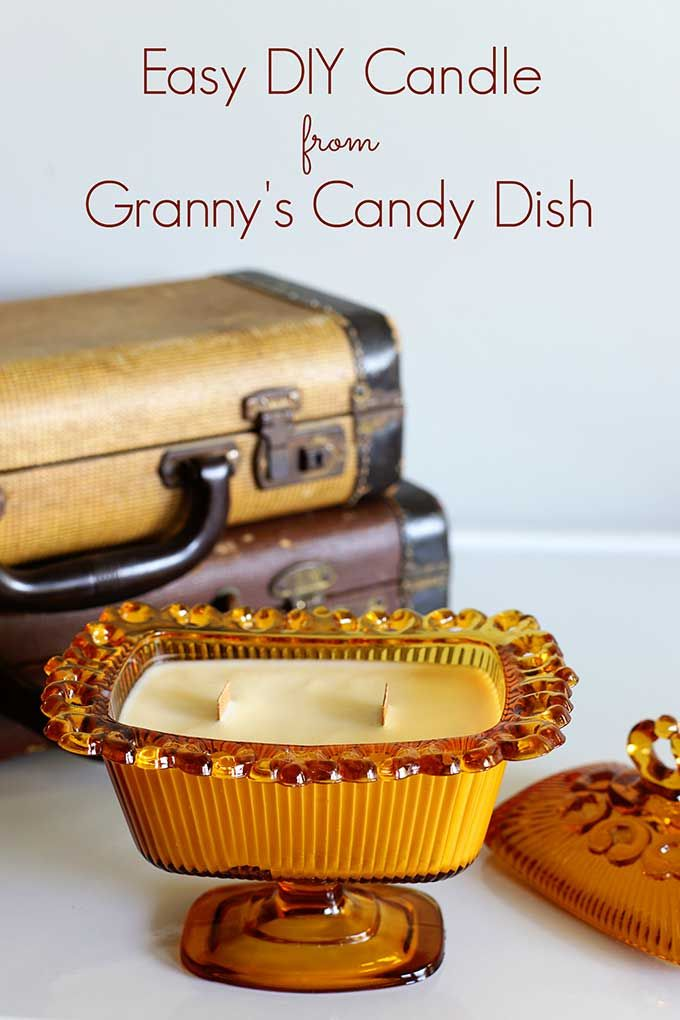 Easy DIY Candles In Granny's Candy Dish - House of Hawthornes