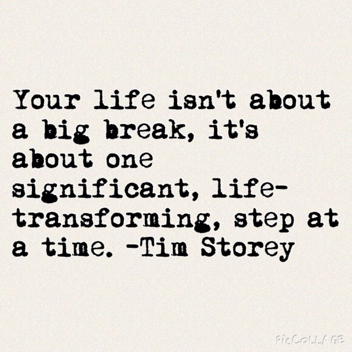Interesting Quotes About Life Your Life Isn't About A Big Break It's About One Significant
