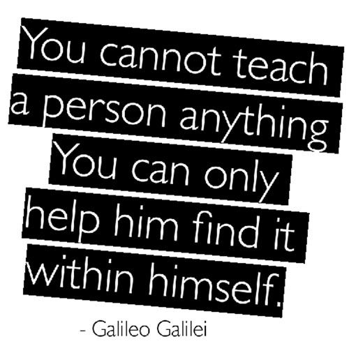 and part of helping he/she find it within himself/herself is ...