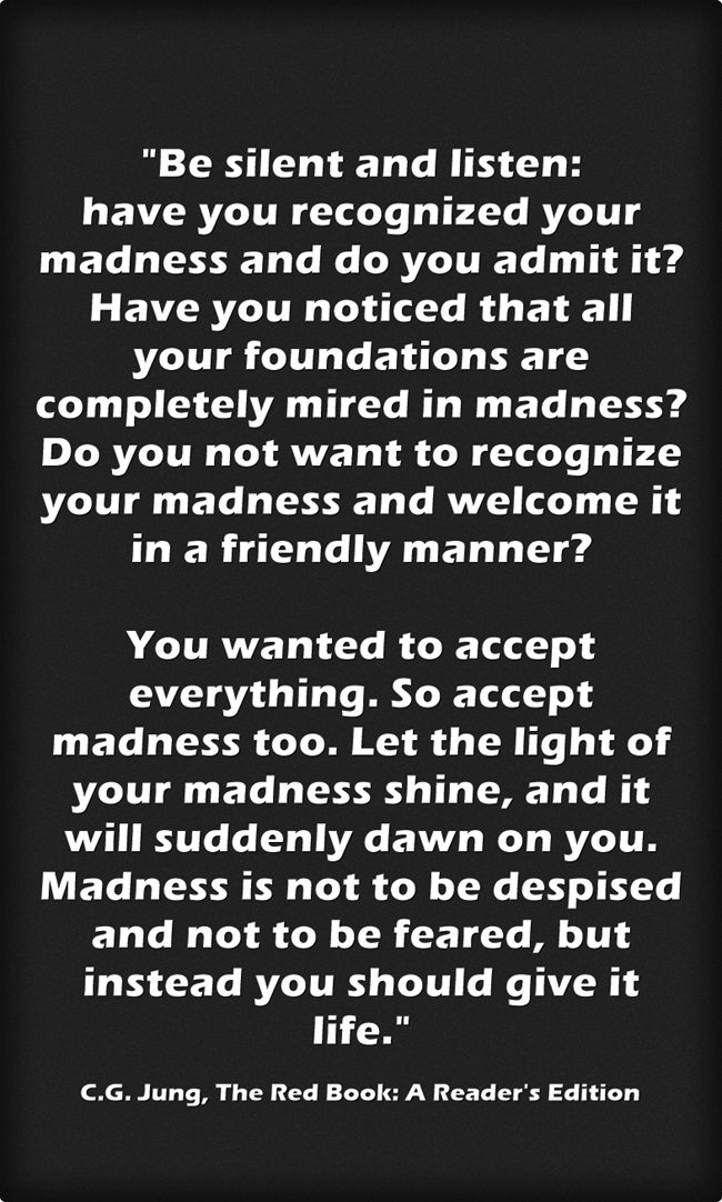 Be Silent And Listen Have You Recognized Your Madness And Do Carl Jung Quotes Quotes Words
