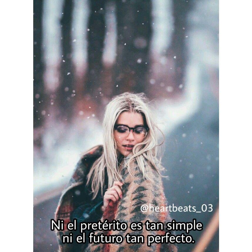 Beret- ni el pretérito es tan simple, ni el futuro tan perfecto.