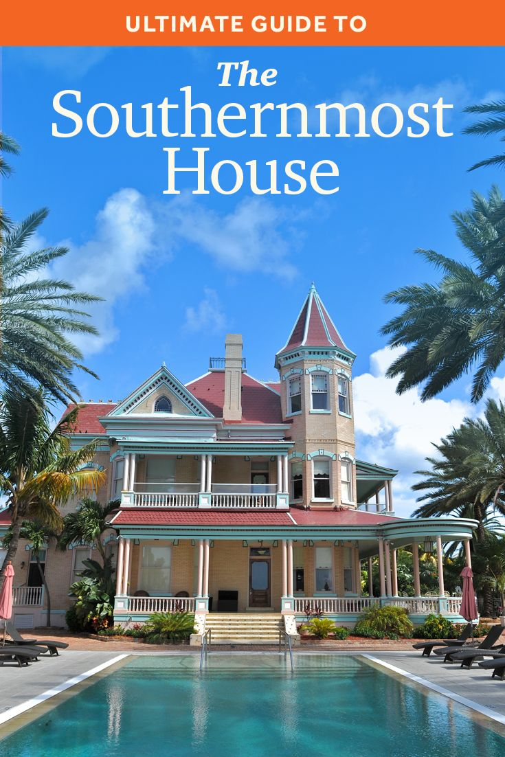 Complete Guide To The Southernmost House Hotel Key West Travel